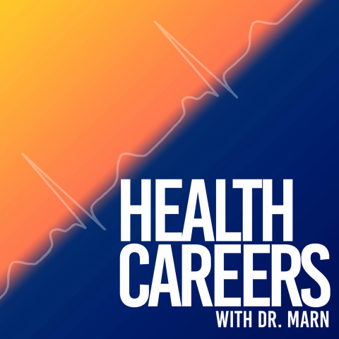 Health Careers with Dr. Marn, A Podcast for Students